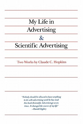 My Life in Advertising and Scientific Advertising By Hopkins, Claude C.