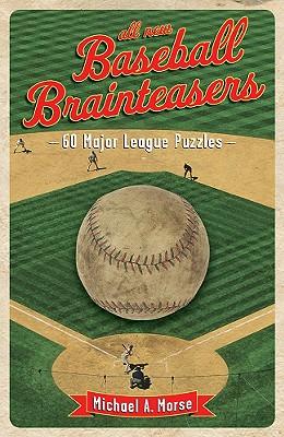 All-new Baseball Brainteasers By Morse, Michael A., M.D.